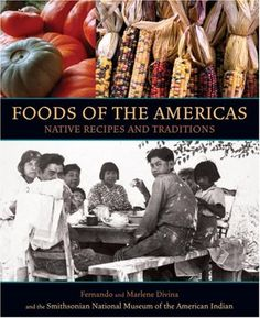 Foods of the Americas: Native Recipes and Traditions:   The culinary traditions of the native peoples of the Americas are celebrated in this lavish book produced in association with the Smithsonian National Museum of the American Indian. Written by chef Fernando Divina and Marlene Divina, who is of Chippewa heritage, FOODS OF THE AMERICAS presents 140 modern recipes that incorporate a wide array of foods cultivated by native people throughout North and South America. The book also incl...