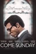 Come Sunday (Netflix-April 13, 2018) an American drama film directed by Joshua Marston. Written by Marcus Hinchey. Internationally-renowned pastor Carlton Pearson risks his church, family and future when he questions church doctrine and is ostracized by his church for preaching that there is no Hell. He finds himself branded a heretic. Stars: Chiwetel Ejiofor Martin Sheen, Condola Rashad, Jason Segel, Danny Glover, Lakeith Stanfield. Sundance Film Festival premiere January 2018.