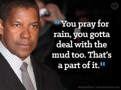 These are just a few of the faith centered quotes that Denzel Washington has shared with the world.