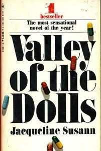 Valley of the Dolls. Jacqueline Susan. Trash to the max....read it in a day...