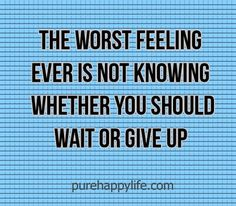 #quotes - The worst feeling ever...more on purehappylife.com