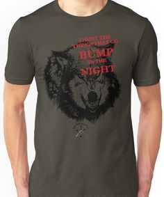 I hunt the things that go Bump in the night Unisex T-Shirt
