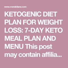 KETOGENIC DIET PLAN FOR WEIGHT LOSS: 7-DAY KETO MEAL PLAN AND MENU This post may contain affiliate links. Keto 101 If you're looking to slim down in a healthy way, the ketogenic diet plan for weight loss just might be for you! In case you're not familiar with the plan, the keto diet is a low carb diet that forces your body into a metabolic state. It pretty much turns your body into a fat-burning machine! Ketosis is a natural process in the body that helps us survive when food intake is low…
