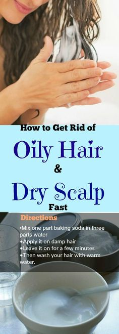 How to Get Rid of Oily Hair and Dry Scalp Fast