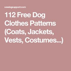 112 Free Dog Clothes Patterns (Coats, Jackets, Vests, Costumes...)