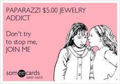 PAPARAZZI JEWELRY ADDICT Don't try to stop me, JOIN ME. Low-CostStyles.blogspot.com LowCostStyles@gmail.com