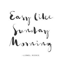 Easy Like Sunday Morning - Fine Art Print - Typography - Text - Type - Love - Quote - Art Print  - Inspiration - Couple - Husband - Wife
