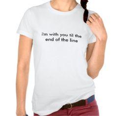 hasta el extremo de la línea camiseta