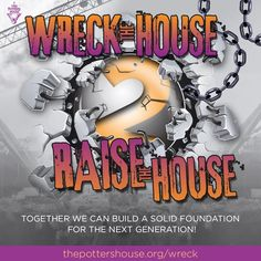 "Together we can build a solid foundation for the next generation! ""Wreck to Raise the House"" http://thepottershouse.org/wreck  pic.twitter.com/j5aJSfeHX5"