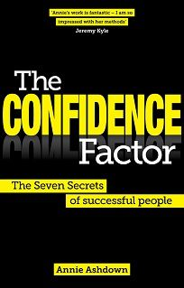 Annie Ashdown's book - The Confidence Factor is in top ten best sellers chart at WHSmith. It offer's practical tips and techniques on how to double your confidence and insights and EXCLUSIVE interviews from many well known high achievers.