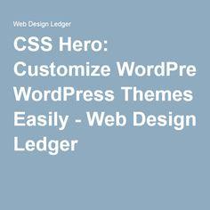 CSS Hero: Customize WordPress Themes Easily - Web Design Ledger