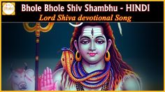 Lord Shiva Bhajans listen to Bhole Bhole Shiv Shambhu Hindi Devotional Songs on our channel. For more hindi bhajans of lord shiva subscribe and staytuned to Bhakti.Lord Shiva is one of the three major deities of Hinduism. He is known for being the God of Gods in Hinduism. He is Anant one who is neither found born nor found dead.