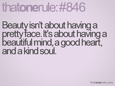 Indeed. No matter how beautiful your outward appearance is, if you have a rotten attitude it makes you unattractive.