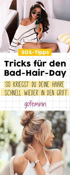 Frisuren und Tricks für Bad-Hair-Days