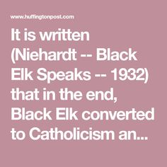 discussion of black elk speaks essay Black elk's words would explain much about the nature of wisdom as well as the lives of the sioux and other tribes of that period the priest or holy man calling himself black elk was born in the.