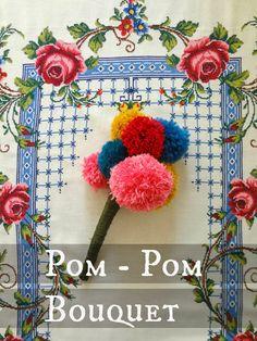 Little Treasures: Pom - Pom Bouquet - how to