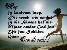 NUWE WEEK Afrikaanse Quotes, Goeie More, 1 Timothy, Good Night Quotes, Day Wishes, New Week, Spiritual Inspiration, Christian Quotes, Me Quotes
