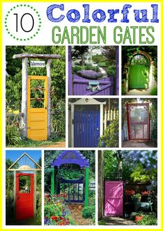 """""""Colorful Garden Gates"""" -- Click through for links to each of these lovely garden gates."""