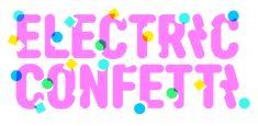 Electric Confetti