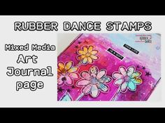 (112) Art Journal Page I DT RUBBER DANCE STAMPS - YouTube
