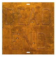 Rusty Signs - Dead End 2 - Ed Ruscha prints http://www.printed-editions.com/art-print/ed-ruscha-rusty-signs---dead-end-2-37236