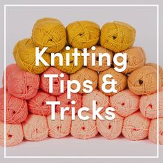 If you've always wanted to learn to knit you've come to the right place! From beginner to advanced, we have brilliant video tutorials to help you on your knitting journey, to teach you fabulous techniques to boost your skills.