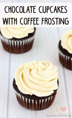 Chocolate Cupcakes with Coffee Buttercream Frosting are a delicious chocolate dessert for coffee drinkers. - Chocolate Cupcakes with Coffee Frosting Recipe from Sugar, Spice and Family Life Coffee Frosting Recipe, Coffee Icing, Coffee Dessert, Frosting Recipes, Cupcake Recipes, Cupcake Cakes, Dessert Recipes, Coffee Coffee, Coffee Break