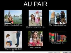 Au Pair Life- I think this will be pretty accurate. :p