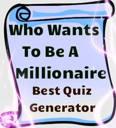 "Best quiz generator to make learning a ton of fun! This quiz generator uses the original music and sound effects of ""Who Wants To Be A Millionaire"" and turns any quiz activity into  a sensational experience! A must checkout!"