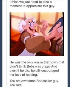 The Bookseller in Beauty & The Beast. Disney Movie Stuff ~M Disney Pixar, Disney Memes, Disney And Dreamworks, Disney Animation, Disney Characters, Funny Disney, Disney Fun Facts, Disney Love, Disney Magic