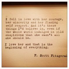 F Scott Fitzgerald. Courage, sincerity and flaming self-respect. F Scott Fitzgerald, Zelda Fitzgerald, Great Quotes, Quotes To Live By, Me Quotes, Inspirational Quotes, Great Gatsby Quotes, Famous Quotes, Motivational
