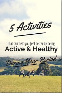5 activities that can help you feel better by being active & healthy during your period. #StayfreeSisters
