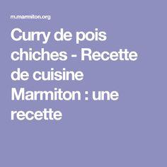 Curry de pois chiches - Recette de cuisine Marmiton : une recette
