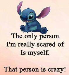 I scare myself all the time. I just think things and scold myself for thinking them and then wonder how you can scold yourself. it gets pretty confusing up there ! Pikachu And Stitch, Lilo Stitch, Lilo And Stitch Memes, Lelo And Stitch, Cute Stitch, Funny Minion Memes, Funny Disney Memes, Minions Quotes, Disney Quotes