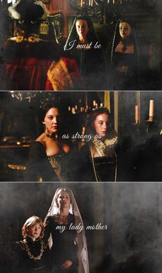 I must be as strong as my lady mother. Katherine and Mary. Anne and Elizabeth. Jane and Edward.
