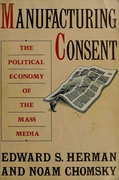 Manufacturing consent the political economy of the mass media
