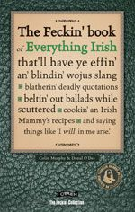 The Feckin' Book of Everything Irish  obrien.ie  http://pinterest.com/nicoletk/piping-celtic-the-like/