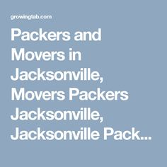Packers and Movers in Jacksonville, Movers Packers Jacksonville, Jacksonville Packers Movers, Packers Movers in Jacksonville, Packers Movers Jacksonville, Movers Packers in Jacksonville, Movers and Packers Jacksonville, Post free ads for Packers and Movers in Jacksonville, Find Packers and Movers in Jacksonville http://growingtab.com/ad/services-movers-packers/209/united-states/3195/florida/41216/jacksonville