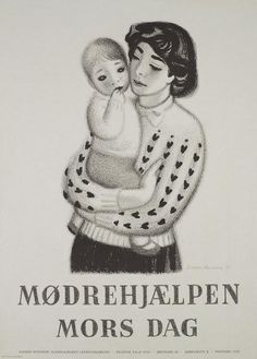 "Aage Sikker Hansen: Mother's Day poster for ""Mother's Help"" organization"