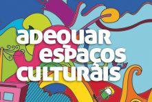 Adequar os atuais espaços culturais e criar outros para uso em suas manifestações.