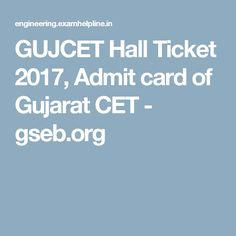 GUJCET Hall Ticket 2017, Admit card of Gujarat CET - gseb.org