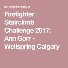 Firefighter Stairclimb Challenge 2017: Ann Gorr - Wellspring Calgary