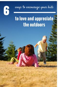 Most experts agree that our kids are not outdoors enough and getting enough exercise. Here are 6 easy things that any family can do to help your kids develop a natural love for being outside and active.