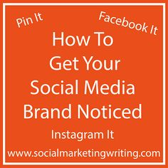 How To Get Your Social Media Brand Noticed: Pin It, Facebook It, Instagram It