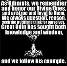 Odinism (although I'm pretty sure the more correct term is actually Norse Paganism.)