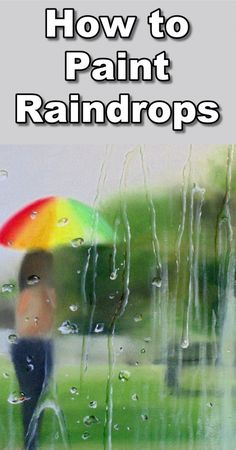How to paint raindrops.