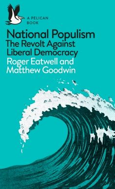 Buy National Populism: The Revolt Against Liberal Democracy by Matthew Goodwin, Roger Eatwell and Read this Book on Kobo's Free Apps. Discover Kobo's Vast Collection of Ebooks and Audiobooks Today - Over 4 Million Titles! Liberal Democracy, Politics, Liberal Left, Got Books, Books To Read, The National, Penguin Books, Books