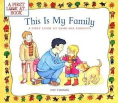 This Is My Family: A First Look at Same-Sex Parents (A First Look at...)