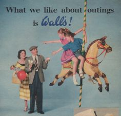 """Walls Ice Cream, 1950s. """"What we like about outings is Wall's!"""".  Mom and dad could have saved themselves a lot of money by skipping the real fun and just giving them their damn ice cream bars."""