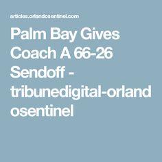 Palm Bay Gives Coach A 66-26 Sendoff - tribunedigital-orlandosentinel